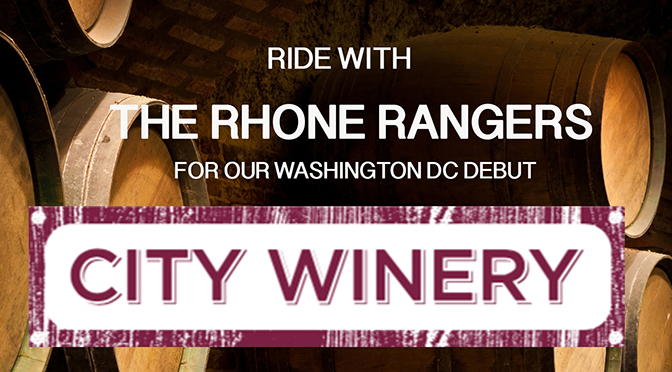 Ride with the Rhone Rangers for our Washington DC debut at City Winery
